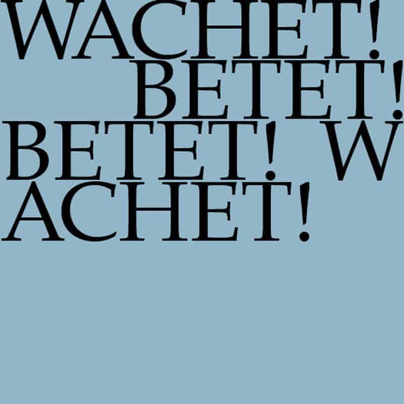 Wachet! Betet! Betet! Wachet!