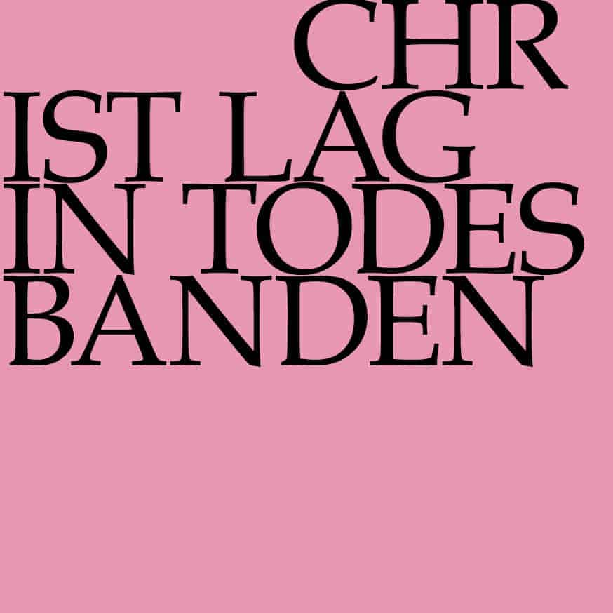 «Christ lag in Todesbanden»
